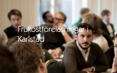 Välkommen på frukostföreläsningar i Karlstad