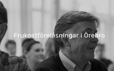 Välkommen på frukostföreläsningar i Örebro